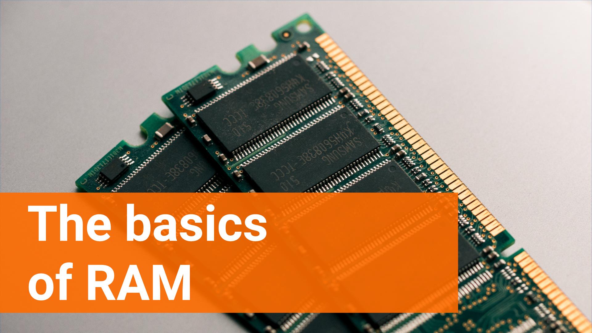 Basics of RAM
