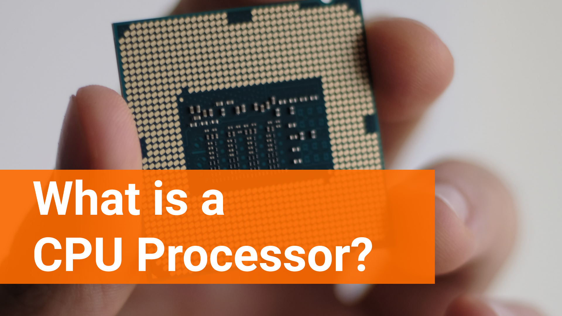 What is a CPU Processor? -